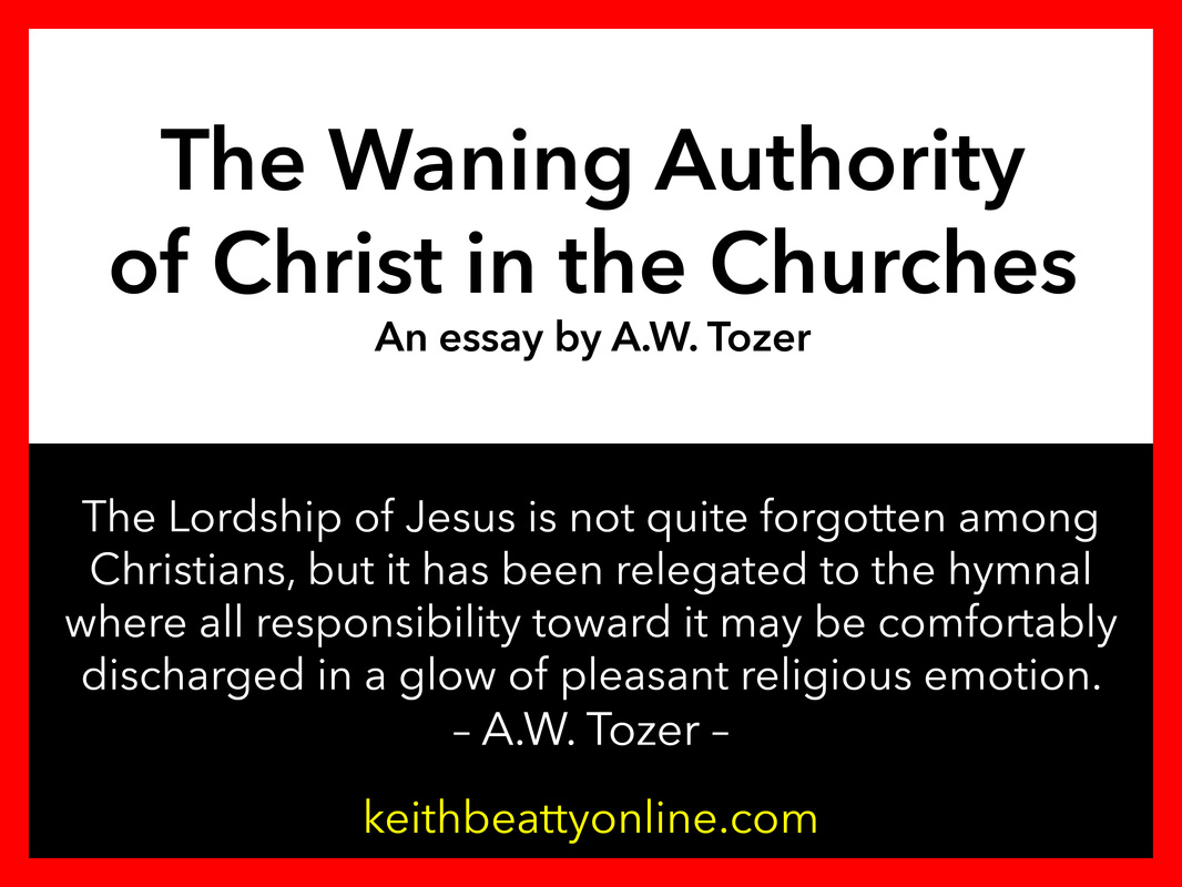 the waning authority of christ in the churches an essay by a w below is a great essay that he wrote regarding the waning influence of authority that christ is experiencing among his churches